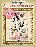 Alphabets & Ornaments: Memories of a Lifetime (Memories of a Lifetime:)