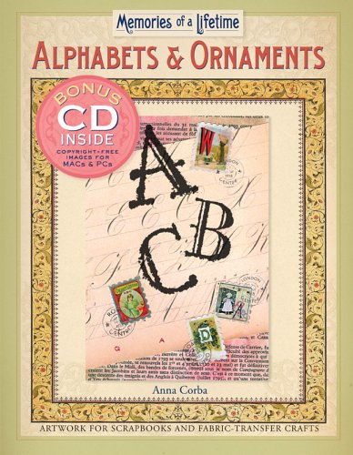 Memories of a Lifetime®: Alphabets & Ornaments: Artwork for Scrapbooks & Fabric-Transfer Crafts