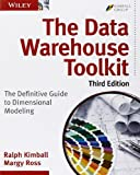 The Data Warehouse Toolkit : The Definitive Guide to Dimensional Modeling, Kimball, Ralph and Ross, Margy, 1118530802