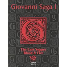 Giovanni Saga I: The Last Supper Blood & Fire