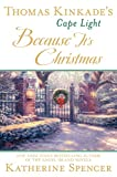 Thomas Kinkade's Cape Light: Because It's Christmas (A Cape Light Novel)