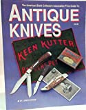 The American Blade Collectors Association Price Guide to Antique Knives, J. Bruce Voyles, 0911881123