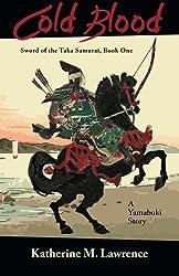 Cold Blood: A Yamabuki Story (Sword of the Taka Samurai) (Volume 1)