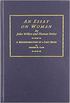 an essay on w by john wilkes and thomas potter a an essay on w by john wilkes and thomas potter a reconstruction of a lost book an historical essay on the writing printing and suppressing