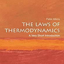 The Laws of Thermodynamics: A Very Short Introduction Audiobook by Peter Atkins Narrated by Nick Sullivan