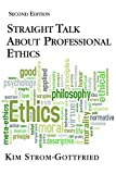 Straight Talk about Professional Ethics, Strom-Gottfried, Kim, 1935871463