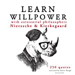 Learn Willpower with Existential Philosophers Nietzsche & Kierkegaard | Friedrich Nietzsche,Søren Kierkegaard