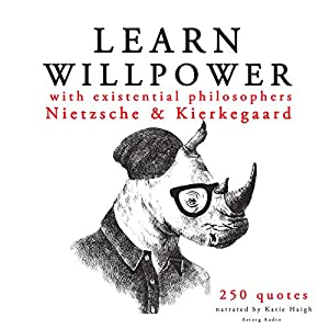 Learn Willpower with Existential Philosophers Nietzsche & Kierkegaard | Livre audio