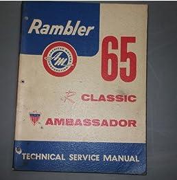 1965 amc rambler classic ambassador service shop manual american rh amazon com 1961 Rambler Classic 1959 Rambler Classic