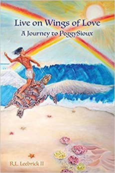 Live on Wings of Love: A Journey to Peggy Sioux