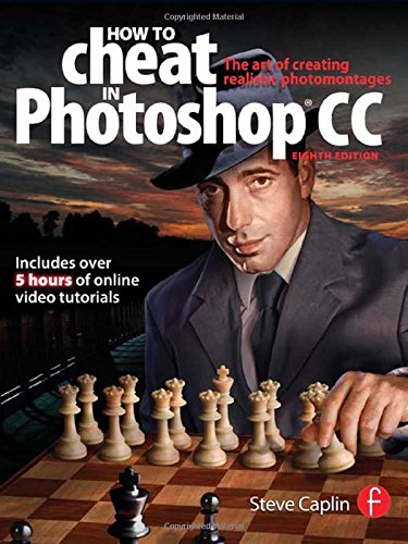How To Cheat In Photoshop CC: The art of creating realistic photomontages