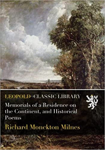 Memorials of a Residence on the Continent, and Historical Poems