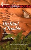 His Kind of Trouble, Samantha Hunter, 0373797354