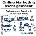 Online-Marketing leicht gemacht: Performance Boost mit einfachen Tricks Hörbuch von Robert Sasse, Yannick Esters Gesprochen von: Yannick Esters