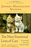 The Nine Emotional Lives of Cats, Jeffrey Moussaieff Masson, 0345448839