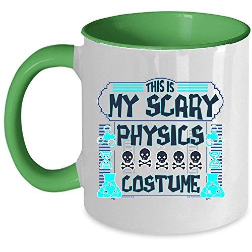 I Love Physics Coffee Mug, This Is My Scary Physics Costume Accent Mug (Accent Mug - (Year 11 Last Day Costume Ideas)