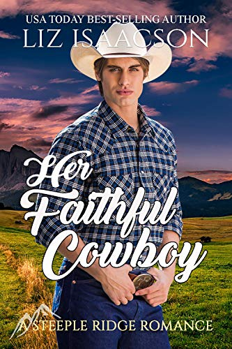 Her Faithful Cowboy: A Buttars Brothers Novel (A Steeple Ridge Romance Book ()