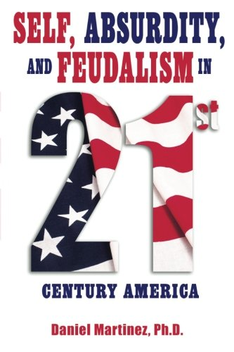 Self, Absurdity, and Feudalism in 21st Century America