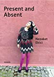 img - for Nezaket Ekici: Present and Absent: Diary Villa Massimo 2016/17 book / textbook / text book