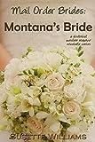 Mail Order Brides: Montana's Bride (A historical western romance novelette series ~ Book 2)