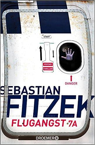 https://www.amazon.de/Flugangst-7A-Psychothriller-Sebastian-Fitzek/dp/3426199211/ref=sr_1_1?ie=UTF8&qid=1509839579&sr=8-1&keywords=flugangst+7a