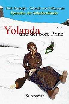 Yolanda: und der böse Prinz (Episoden der Scherbenländer 1) (German Edition) by [Rudolph, Niels, von Falkenstein, Yolanda]