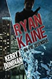 Ryan Kaine: On the Defensive: Book 3 in the Ryan Kaine action thriller series (Volume 3)