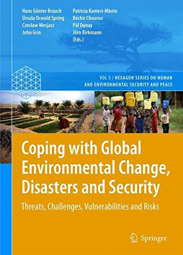 Coping with Global Environmental Change, Disasters and Security: Threats, Challenges, Vulnerabilities and Risks (Hexagon