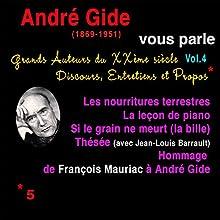 André Gide vous parle (Grands Auteurs du XXème siècle : Discours, Entretiens et Propos 4) Performance Auteur(s) : André Gide Narrateur(s) : André Gide