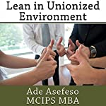 Lean in Unionized Environment | Ade Asefeso MCIPS MBA