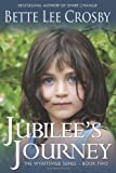 Jubilee's Journey, Ms Bette Lee Crosby, 098912892X