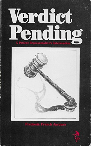 Verdict Pending: A Patient Representative's Intervention