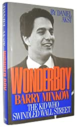Wonder Boy: Barry Minkow--The Kid Who Swindled Wall Street