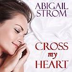 Cross My Heart | Abigail Strom