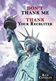 """DON'T THANK ME, THANK YOUR RECRUITER"" 