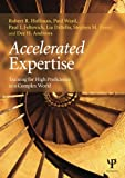 Accelerated Expertise (Expertise: Research and Applications Series)