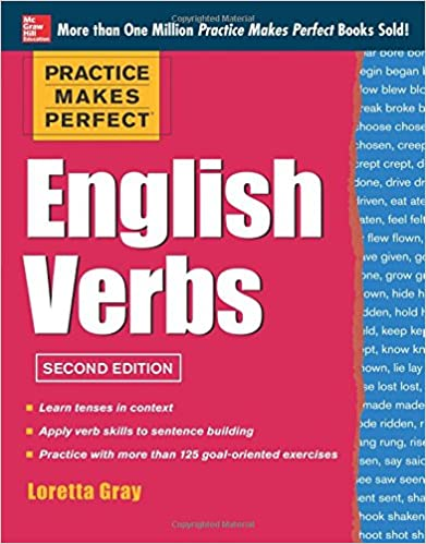 Practice Makes Perfect English Verbs, 2nd Edition: With 125 ...