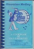 HAWAIIAN MEDLEY A Cookbook of Old Favorites Volume II