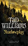Shadowplay. (Shadowmarch Trilogy)