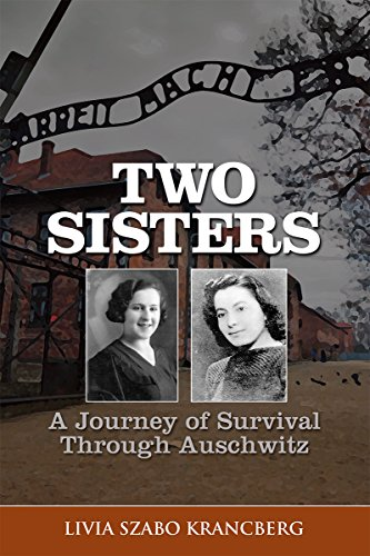 Two Sisters: A Journey of Survival Through Auschwitz by [Krancberg, Livia Szabo]