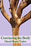 Convincing the Body, Cheryl Boyce Taylor, 0975298712