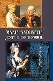 Marie Antoinette, Joseph II. und Leopold II. Ihr Briefwechsel : Herausgegeben Von Alfred Ritter Von Arneth, Antoinette, Marie and Joseph, 142124442X