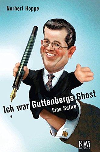 Ich war Guttenbergs Ghost: Eine Satire