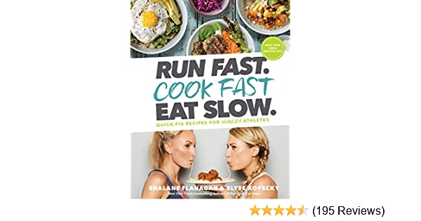 b1af2893 Run Fast. Cook Fast. Eat Slow.: Quick-Fix Recipes for Hangry ...