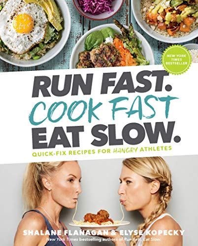 Run Fast. Cook Fast. Eat Slow.: Quick-Fix Recipes for Hangry Athletes: A Cookbook (Best Sunday Breakfast Recipes)