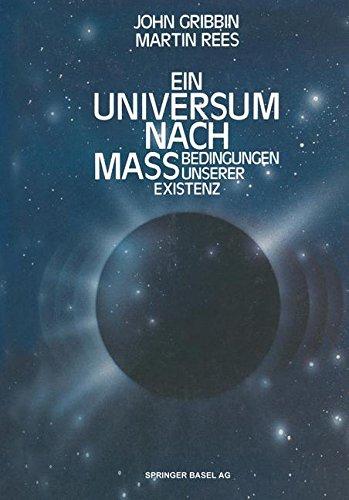 Ein Universum nach Mass: Bedingungen unserer Existenz