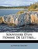Souvenirs D'un Homme de Lettres, Alphonse Daudet, 1277230153
