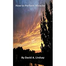 How to Perform Miracles