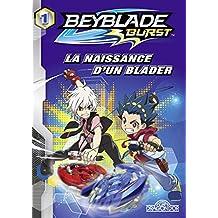 Beyblade burst - Nº 1: La naissance d'un blader