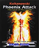 Koltanowski-phoenix Attack-the Future Of The C3-colle: Putting The Fire Back Into A Classic Chess Opening-David I. Rudel